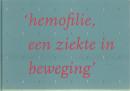 Hemofilie,een ziekte in beweging