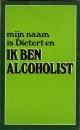 Mijn naam is Dietert en ik ben alcoholist