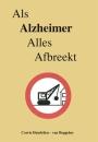 Als Alzheimer Alles Afbreekt